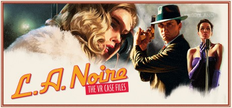 L.A. Noire: The VR Case Files Cover