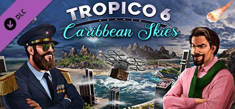 Tropico 6 - Caribbean Skies Cover