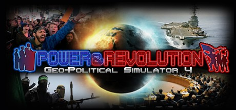 Power & Revolution: Geo-Political Simulator 4