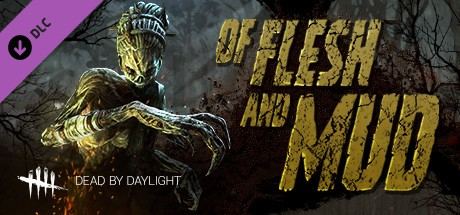 Dead by Daylight - Of Flesh and Mud (Steam)